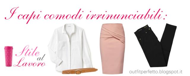 CONSULENZA DI MODA: come vestirsi con STILE e COMODITA' al LAVORO