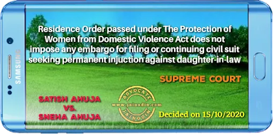 Residence Order passed under The Protection of Women from Domestic Violence Act does not impose any embargo for filing or continuing civil suit seeking permanent injuction against daughter-in-law