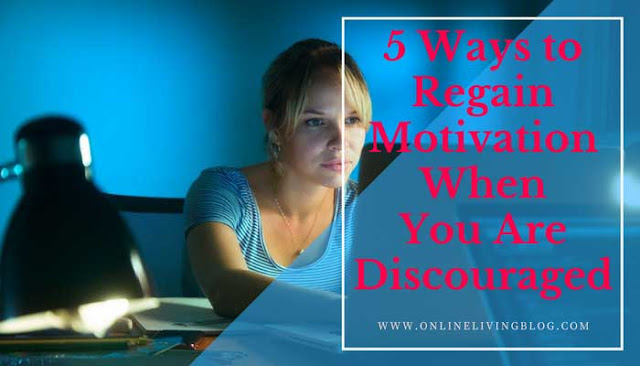 5 Ways to Regain Motivation When You Are Discouraged