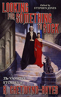 Looking for Something to Suck: The Vampire Stories of R. Chetwynd-Hayes – review