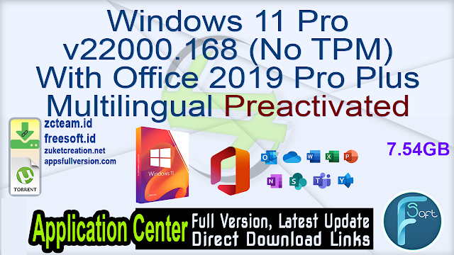 Windows 11 Pro v22000.168 (No TPM) With Office 2019 Pro Plus Multilingual Preactivated