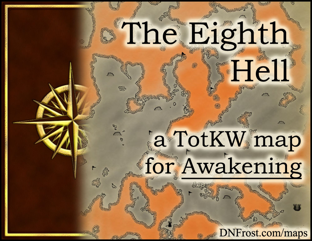 The Eighth Hell: realm of generals and legendary daemons www.DNFrost.com/maps #TotKW A map for Awakening by D.N.Frost @DNFrost13 Part 18 of a series.