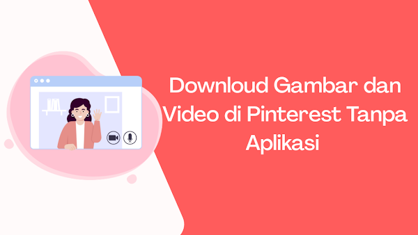 Cara Download Foto dan Video di Pinterest Tanpa Aplikasi