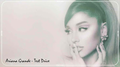 Test Drive Song Lyrics - Ariana Grande