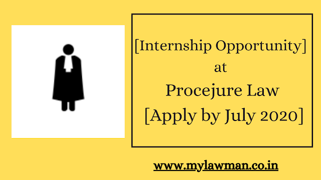 [Internship Opportunity] at Procejure Law [Apply by July 2020]