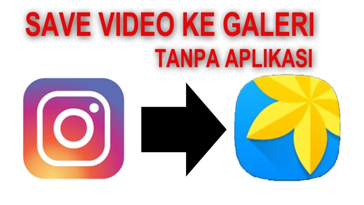 Cara Menyimpan Video Dari Instagram Ke Galeri Hp 2021 Cara1001