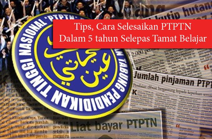 Tips, Panduan dan Cara Selesaikan Hutang Pinjaman PTPTN Dalam Tempoh 5 Tahun