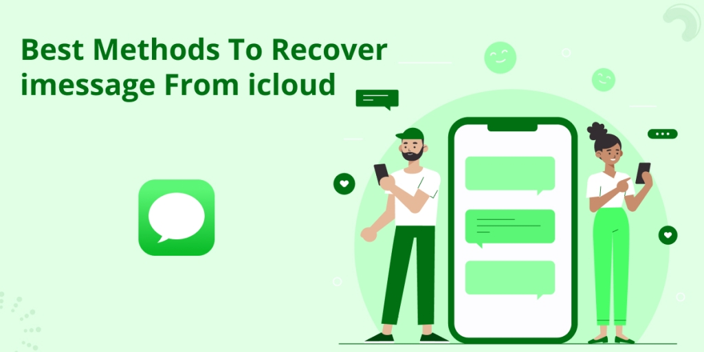 Best Methods To Recover iMessage From iCloud