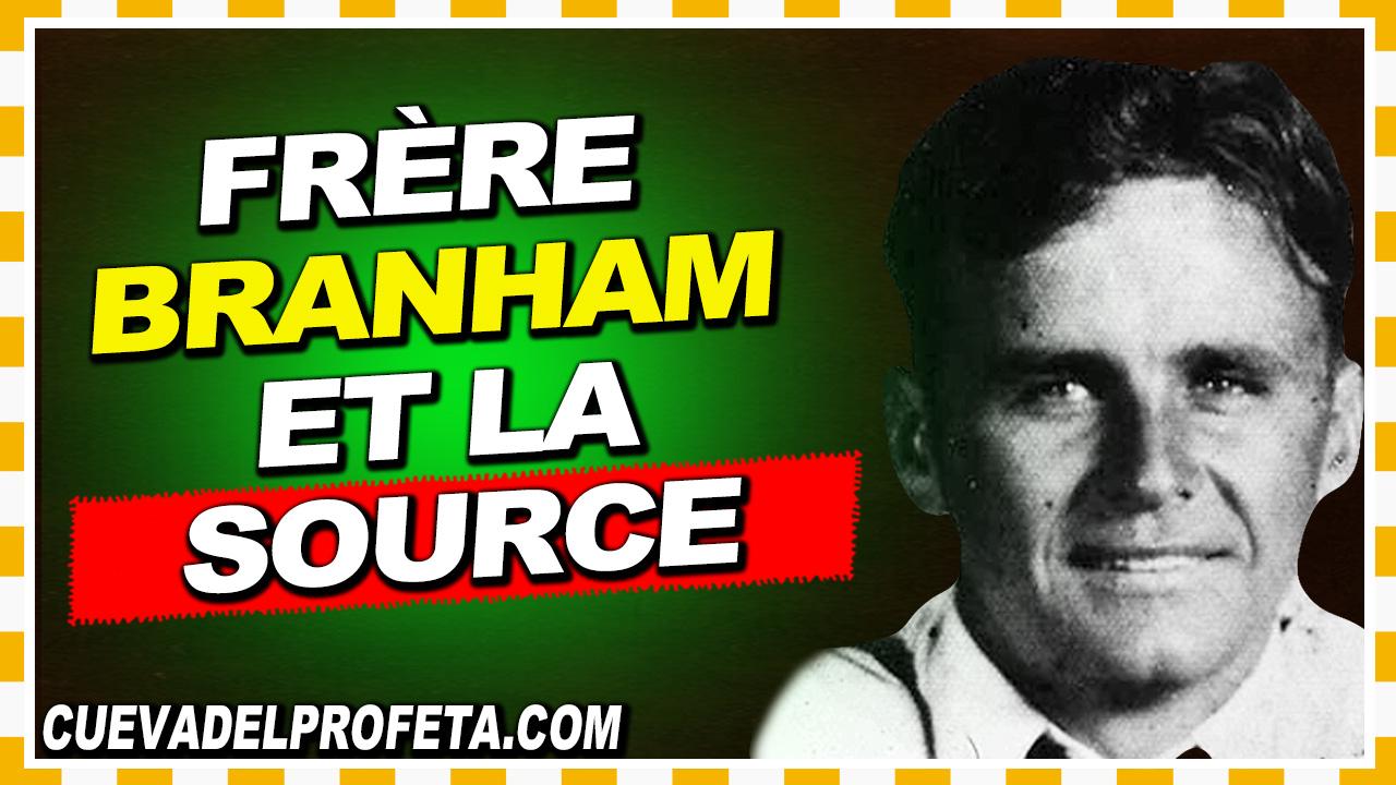 Frère Branham et la source - William Marrion Branham