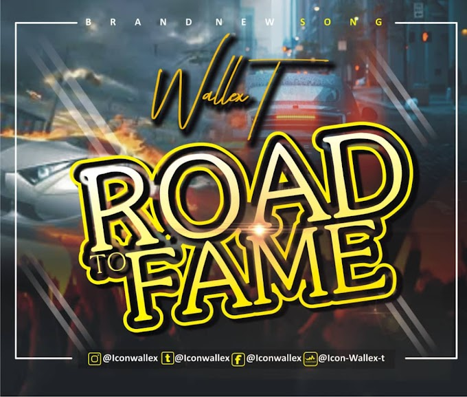 [Music] : Road to fame - Wallex T