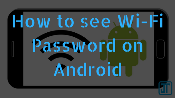 How to see Wi-Fi Password on Android