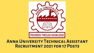 Anna University Technical Assistant Recruitment 2021 for 17 Posts