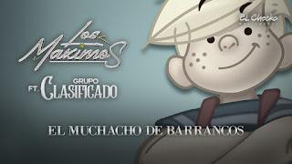 LETRA El Muchacho de Barrancos Grupo Clasificado