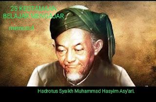 25 Keutamaan Belajar dan Mengajar Menurut K.H.Muhammad Hasyim Asy'ari