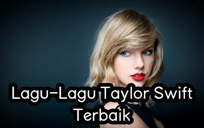 Lagu-Lagu Taylor Swift Terbaik.jpg