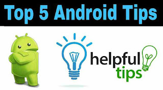 Top 5 Android Tips &Tricks