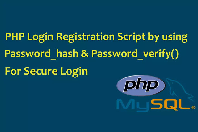 PHP Login Registration Script by using Password_hash() & Password verify() method for Secure login