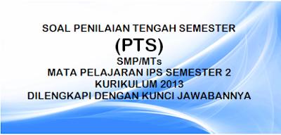Soal PTS IPS SMP/MTs Kelas 7,8,9 Semester Genap