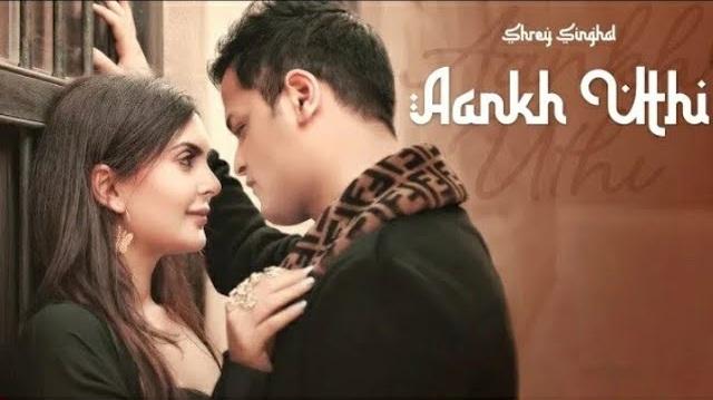 Aankh Uthi Lyrics - Shrey Singhal