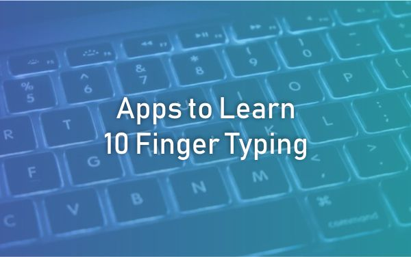 How to Learn 10 Finger Typing
