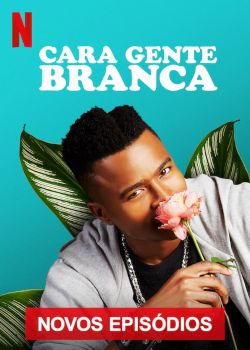 Cara Gente Branca 3ª Temporada Torrent - WEB-DL 720p/1080p Dual Áudio
