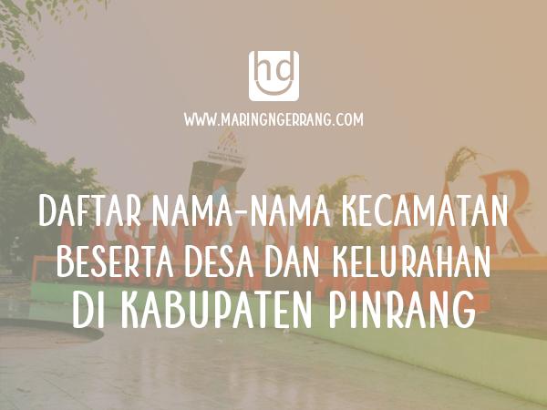 Daftar Nama Desa/Kelurahan di Kabupaten Pinrang