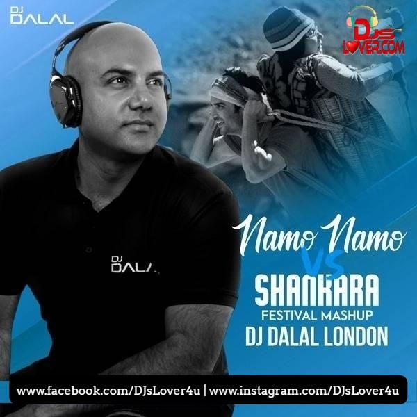 Namo Namo Vs Shankara Festival Mashup DJ Dalal London