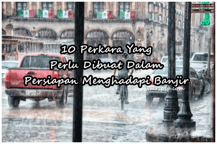 10 Perkara Yang Perlu Dibuat Dalam Persiapan Menghadapi Banjir