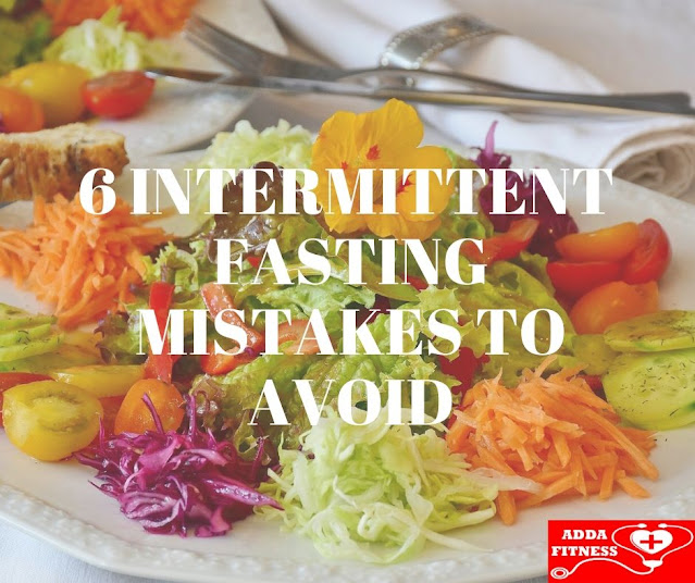 6 Intermittent Fasting Mistakes to Avoid