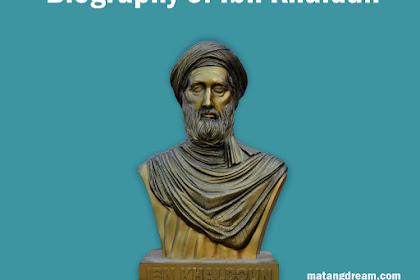 Biography of Ibn Khaldun