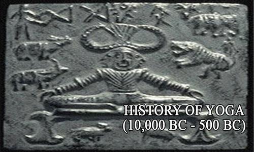 HISTORY OF YOGA (10,000 BC - 500 BC)