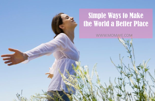 Simple Ways to Make the World a Better Place