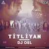 TITLIYAN ( HARDY SANDHU ) - DJ OSL REMIX