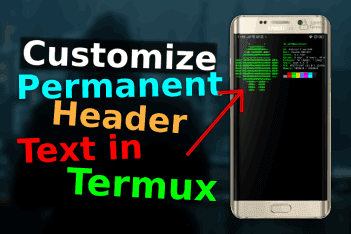 Customize Termux Header Text | Remove Termux Starting text
