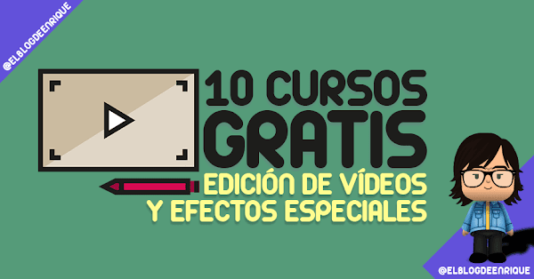10 cursos gratis de edición de vídeos y efectos especiales en español e Ingles