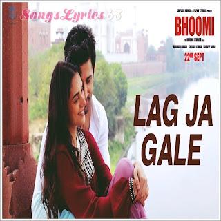 Lag Ja Gale Lyrics Bhoomi [2017]