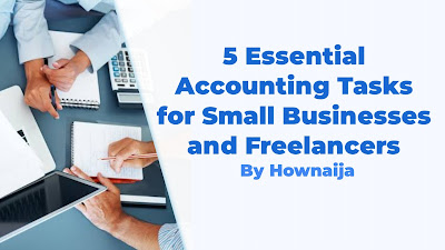 5 Essential Accounting Tasks for Small Businesses and Freelancers