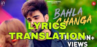 Bahla Changa Lyrics Meaning/Translation in Hindi – Inder Chahal