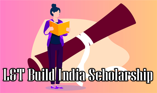 L&T Build India Scholarship 2020 Apply Online Form Full Details