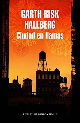 LIBRO - Ciudad en llamas  Garth Risk Hallberg  (Literatura Random House - 10 de marzo 2016)  NOVELA | Edición papel & digital ebook kindle  Comprar en Amazon España