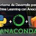 Preparando Entorno de Desarrollo para Machine Learning con Anaconda