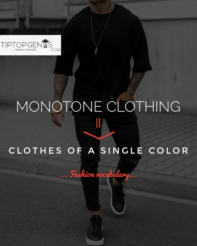 Meaning of monotone clothing