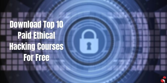 Paid Ethical Hacking Courses for free
