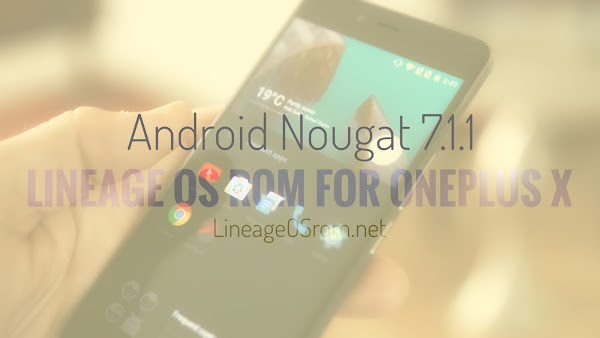 Android Nougat 7.1.1 Lineage OS for Oneplus X