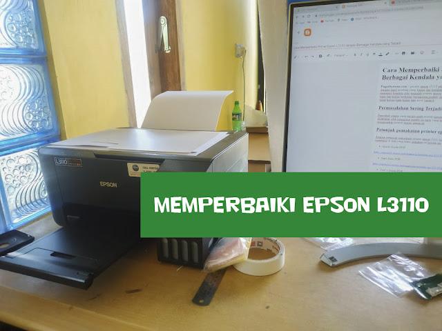 Cara Memperbaiki Printer Epson L3110 dengan Berbagai Kendala yang Terjadi