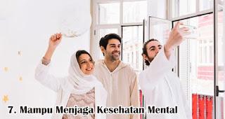 Mampu Menjaga Kesehatan Mental merupakan salah satu manfaat dan keutamaan silaturahmi saat idul fitri