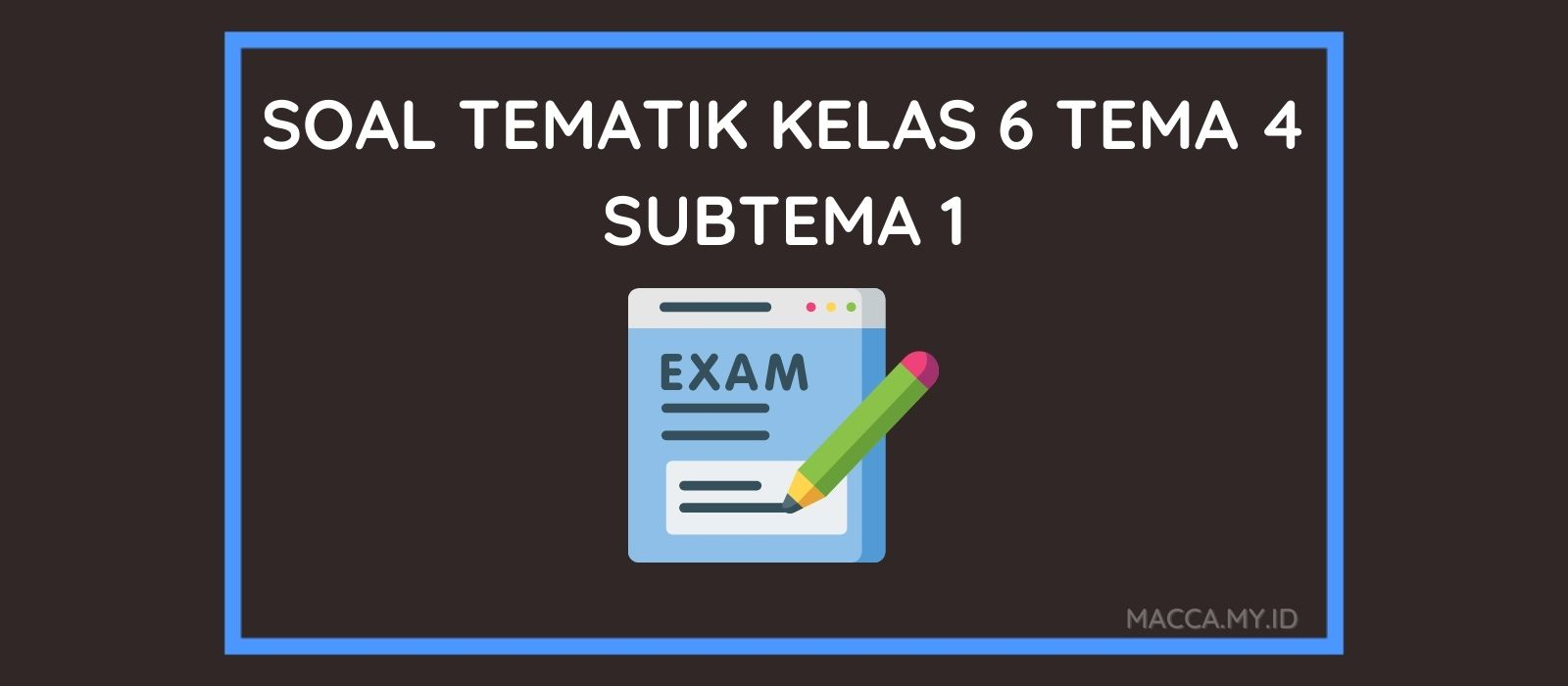 Soal Tematik Kelas 6 Tema 4 Subtema 1 dan Kunci Jawaban