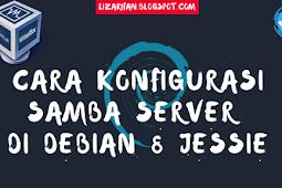 Cara Install Dan Konfigurasi Samba Server Debian 8 Jessie Lengkap