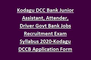 Kodagu DCC Bank Junior Assistant, Attender, Driver Govt Bank Jobs Recruitment Exam Syllabus 2020-Kodagu DCCB Application Form