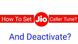 How to set JIO caller tune?  And how to deactivate jeo Caller tune?